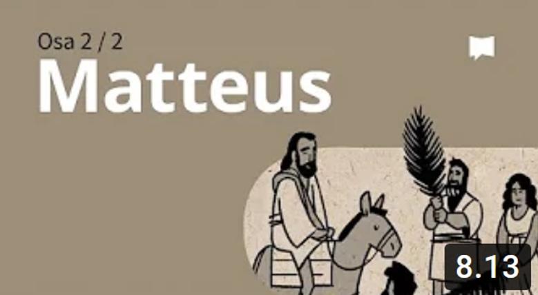 Osa 3 - Evankeliumi Matteuksen mukaan, 14-28